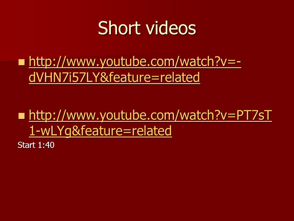 Short videos http://www.youtube.com/watch v=-dVHN7i57LY&feature=related. http://www.youtube.com/watch v=PT7sT1-wLYg&feature=related.