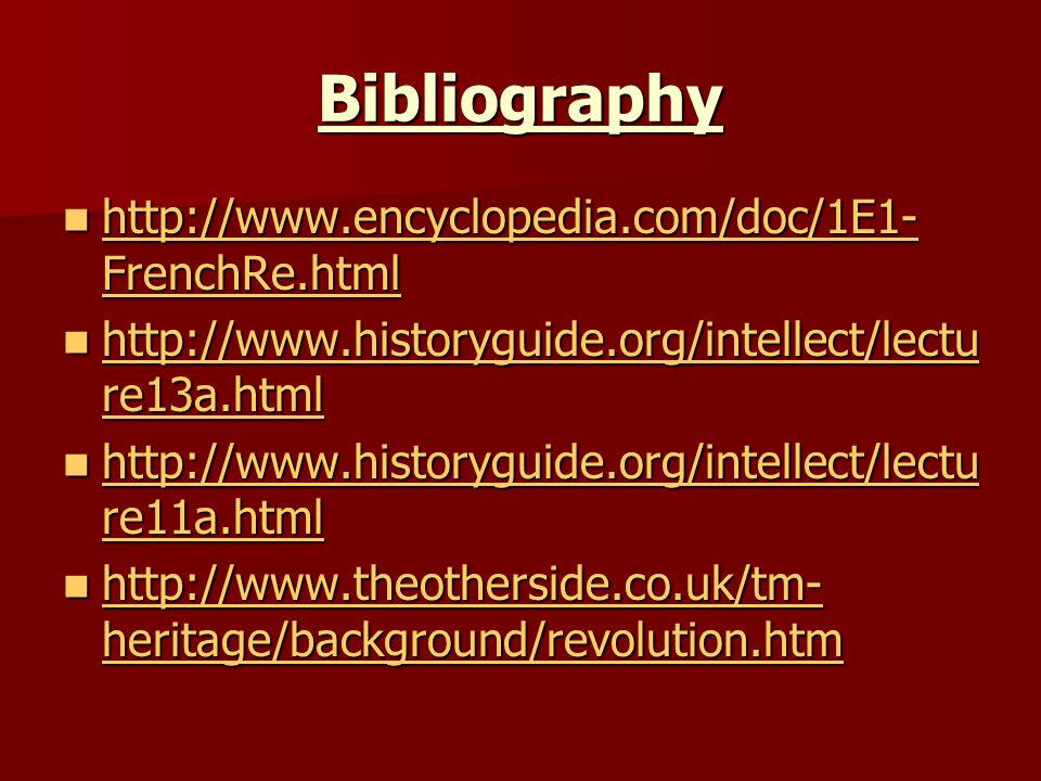 Bibliography http://www.encyclopedia.com/doc/1E1-FrenchRe.html