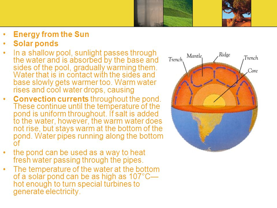 Energy from the Sun Solar ponds.