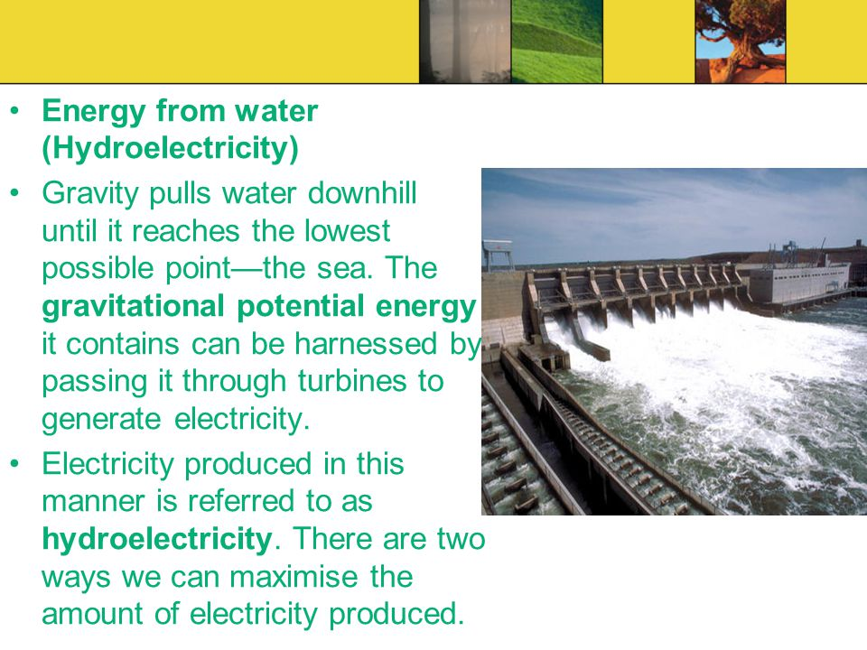 Energy from water (Hydroelectricity)