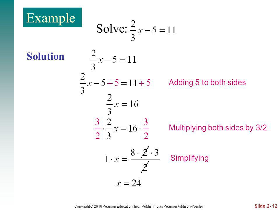 Example Solve: Solution Adding 5 to both sides