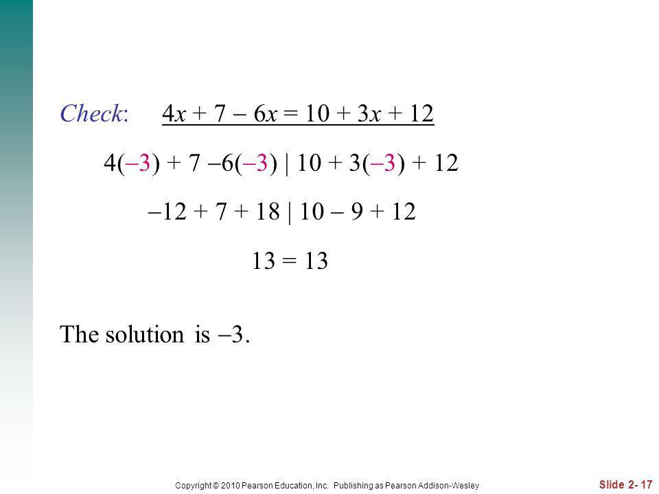 Check: 4x + 7  6x = 10 + 3x + 12 4(3) + 7 6(3) | 10 + 3(3) + 12