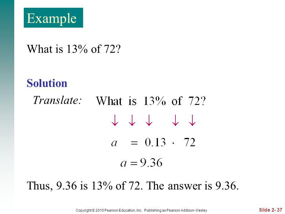 Example What is 13% of 72 Solution Translate: