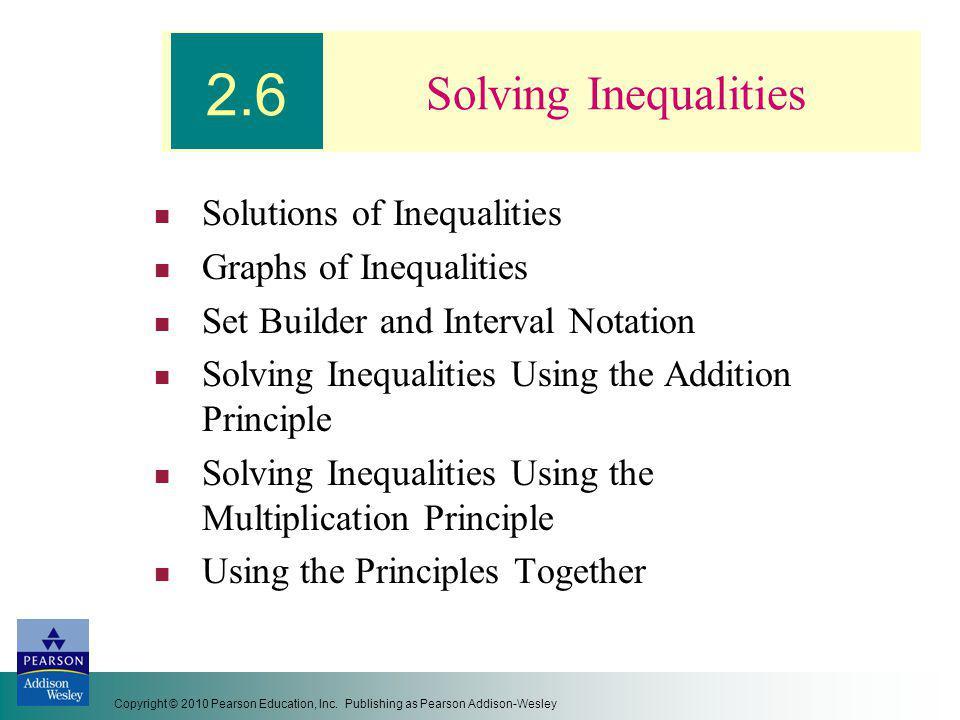 2.6 Solving Inequalities Solutions of Inequalities