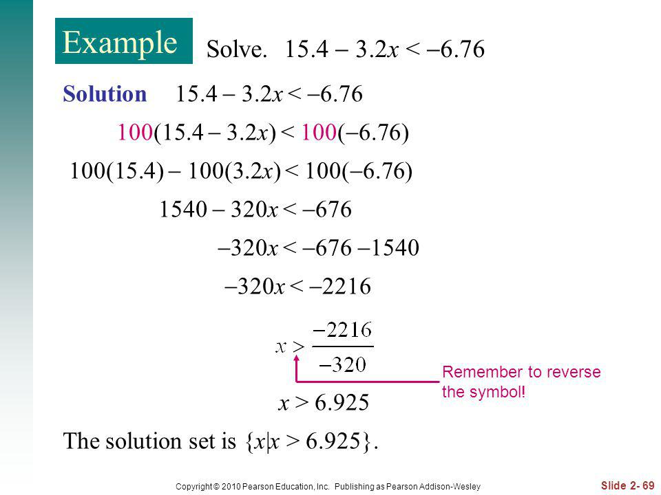 Example Solve. 15.4  3.2x < 6.76 Solution 15.4  3.2x < 6.76