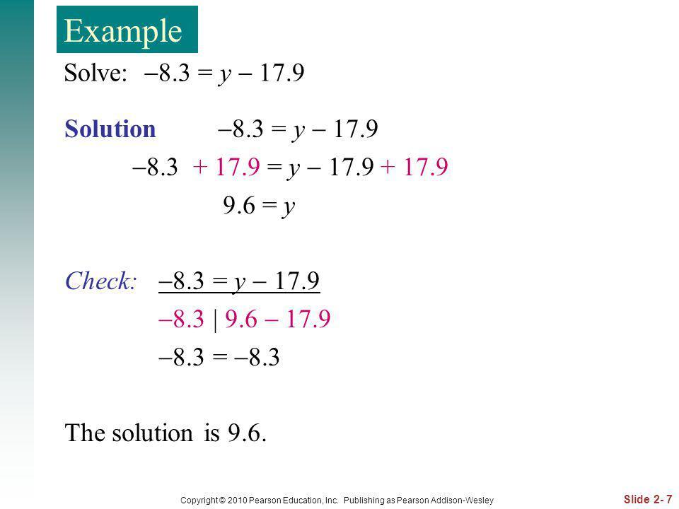 Example Solve: 8.3 = y  17.9 Solution 8.3 = y  17.9