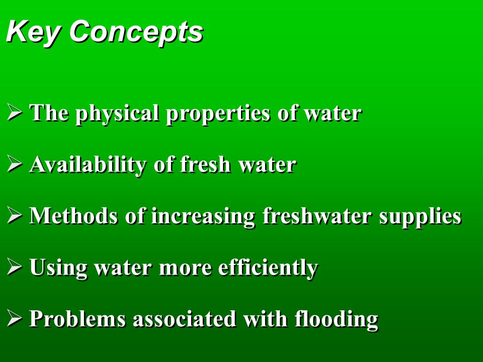 Key Concepts The physical properties of water