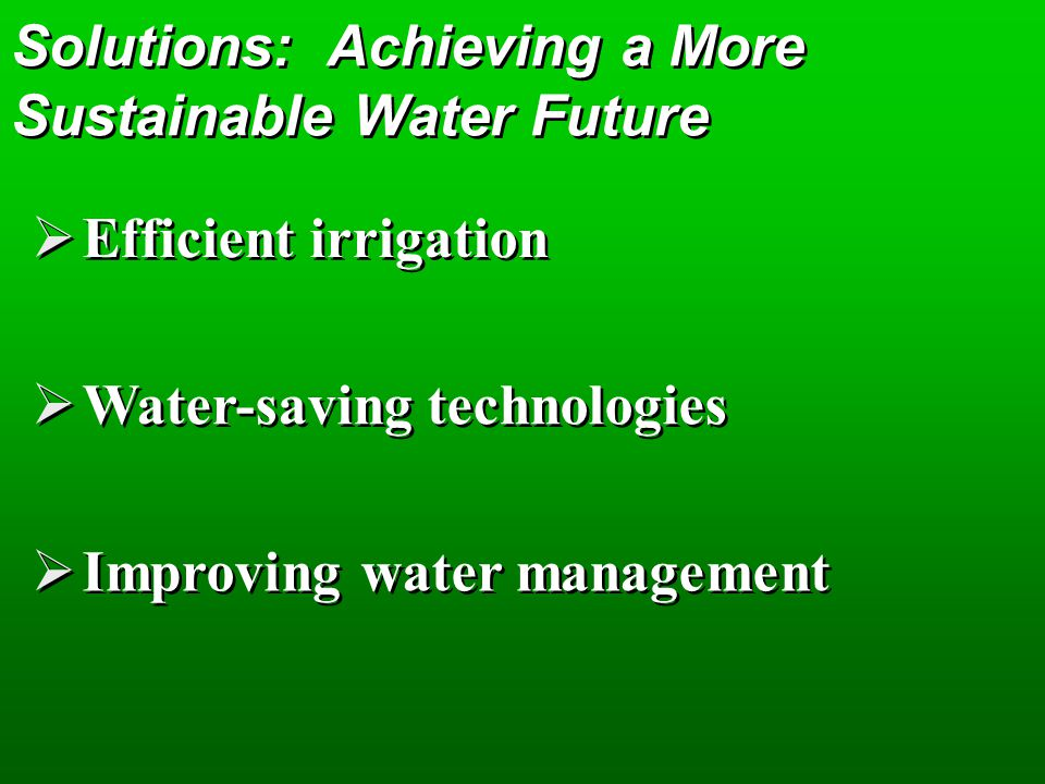 Solutions: Achieving a More Sustainable Water Future