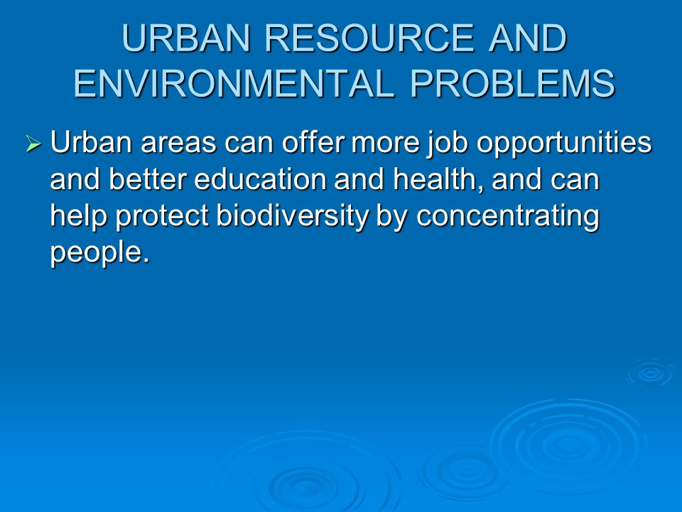 URBAN RESOURCE AND ENVIRONMENTAL PROBLEMS