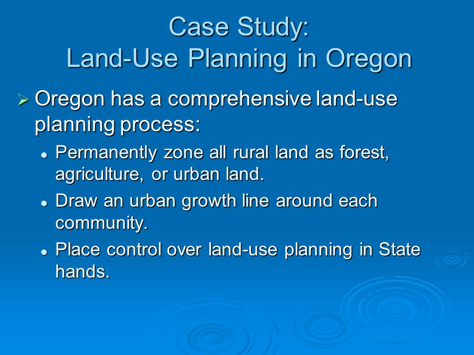 Case Study: Land-Use Planning in Oregon
