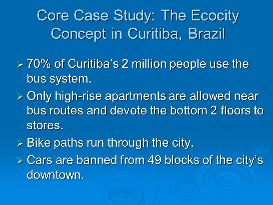 Core Case Study: The Ecocity Concept in Curitiba, Brazil