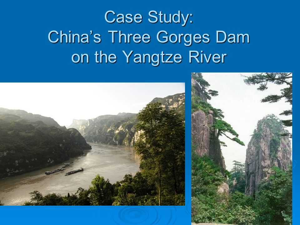 Case Study: China's Three Gorges Dam on the Yangtze River
