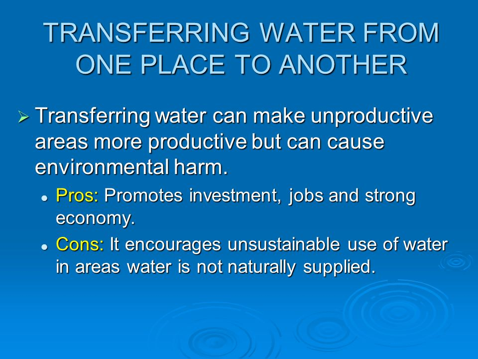 TRANSFERRING WATER FROM ONE PLACE TO ANOTHER