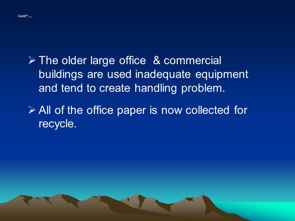All of the office paper is now collected for recycle.