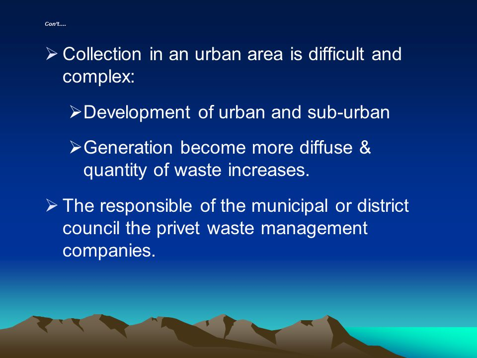 Collection in an urban area is difficult and complex:
