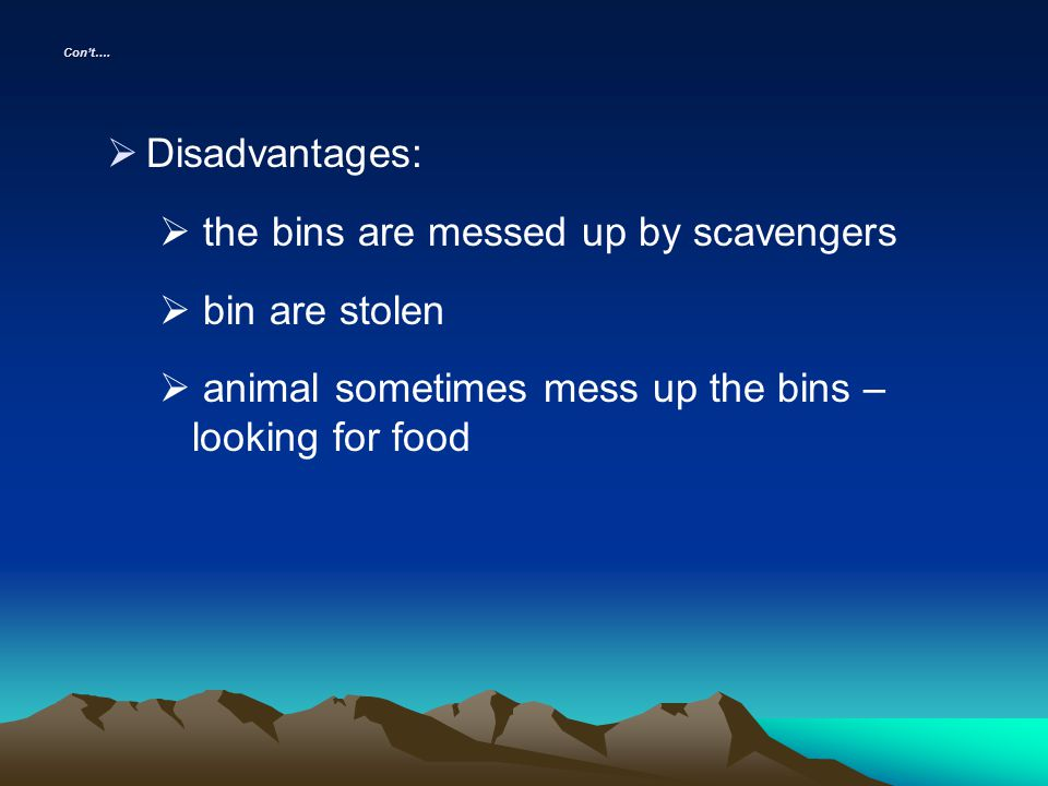 the bins are messed up by scavengers bin are stolen