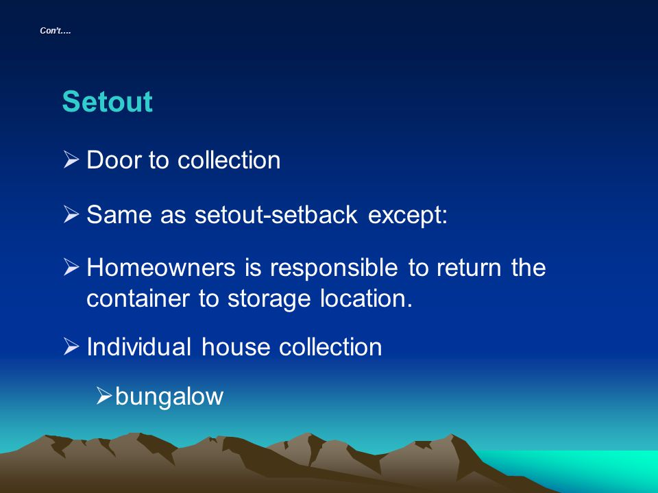 Setout Door to collection Same as setout-setback except: