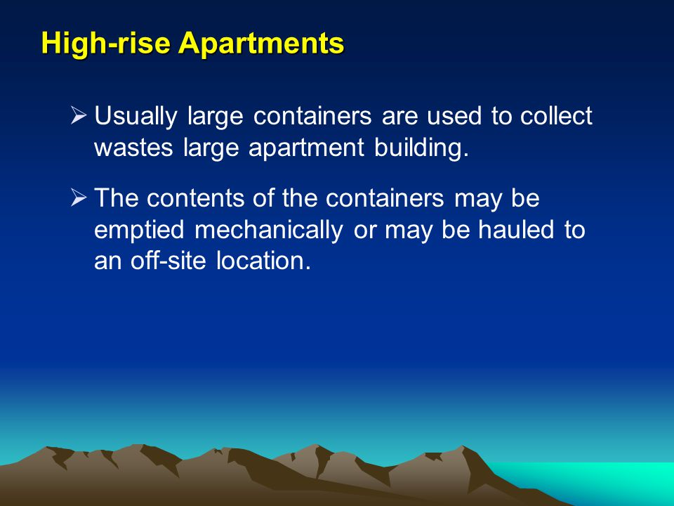 High-rise Apartments Usually large containers are used to collect wastes large apartment building.