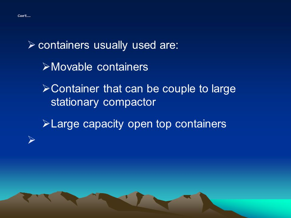 containers usually used are: Movable containers