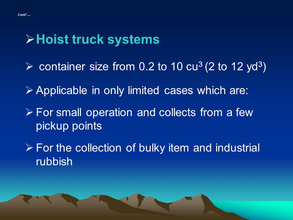 Hoist truck systems container size from 0.2 to 10 cu3 (2 to 12 yd3)