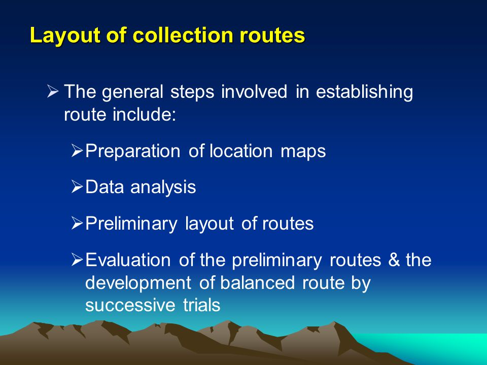Layout of collection routes