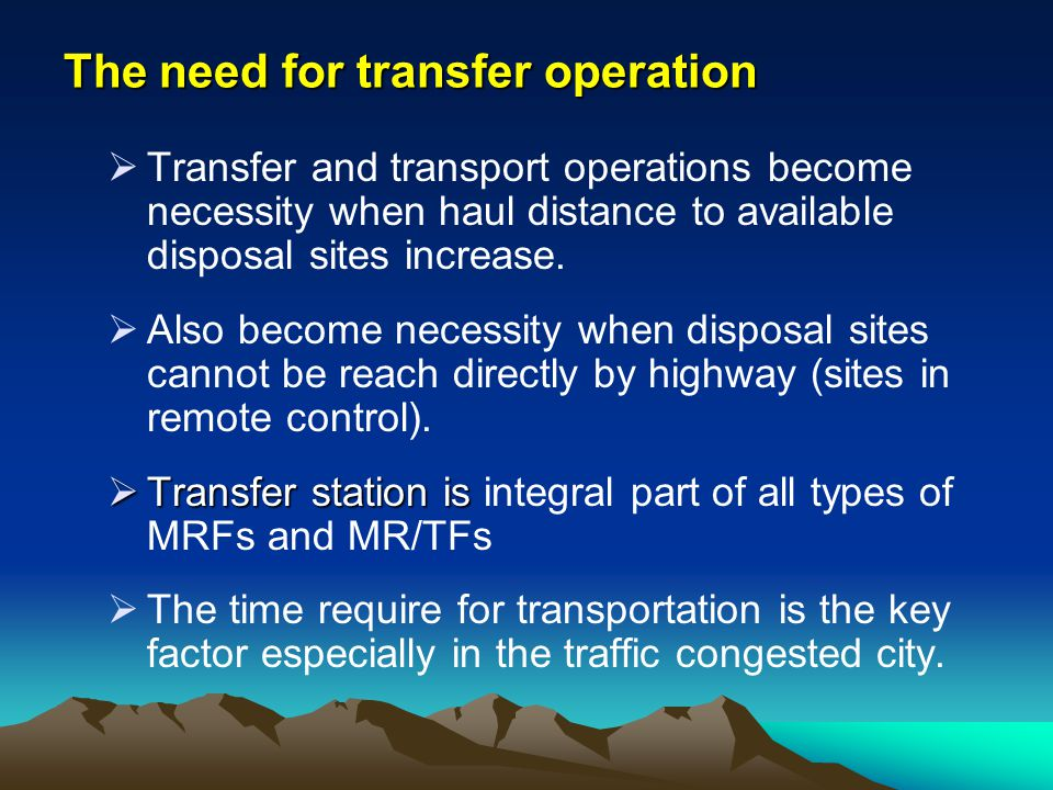 The need for transfer operation