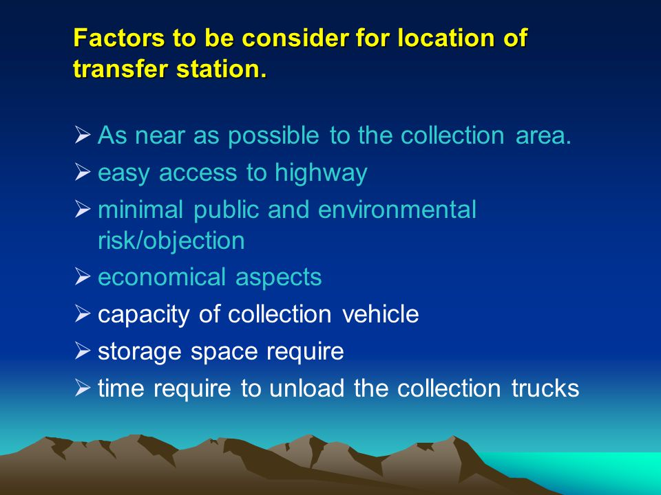 Factors to be consider for location of transfer station.