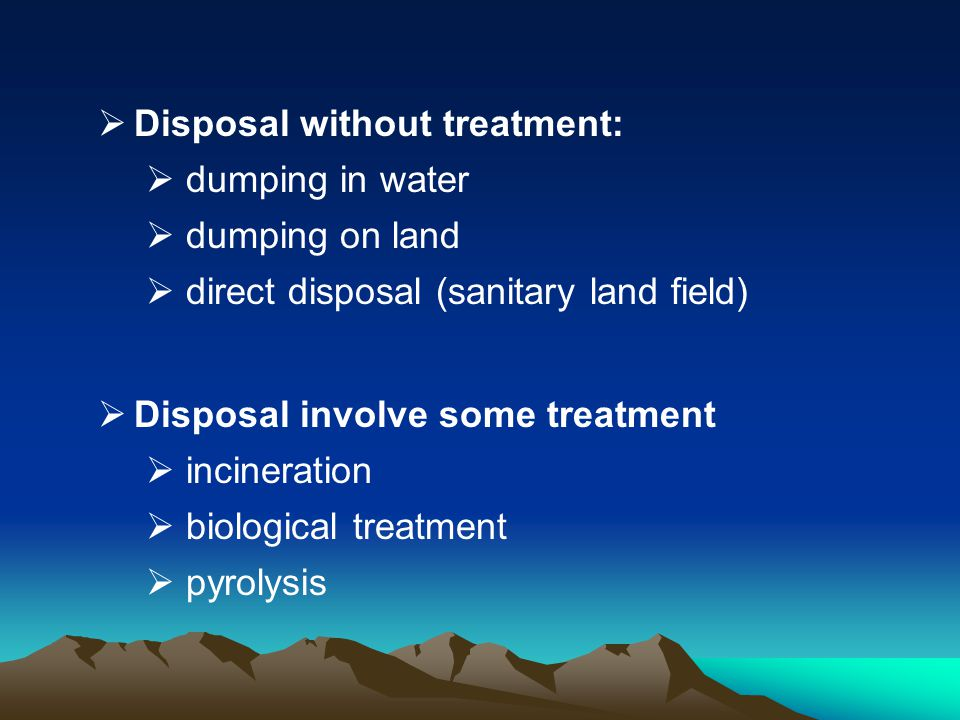Disposal without treatment: