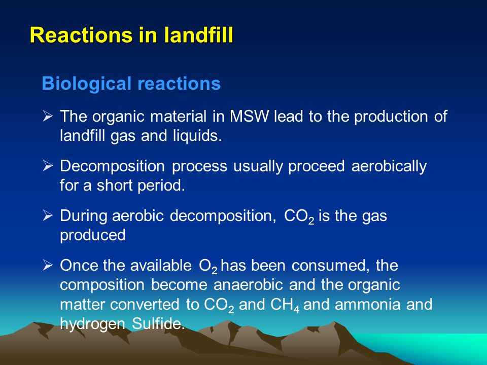 Reactions in landfill Biological reactions