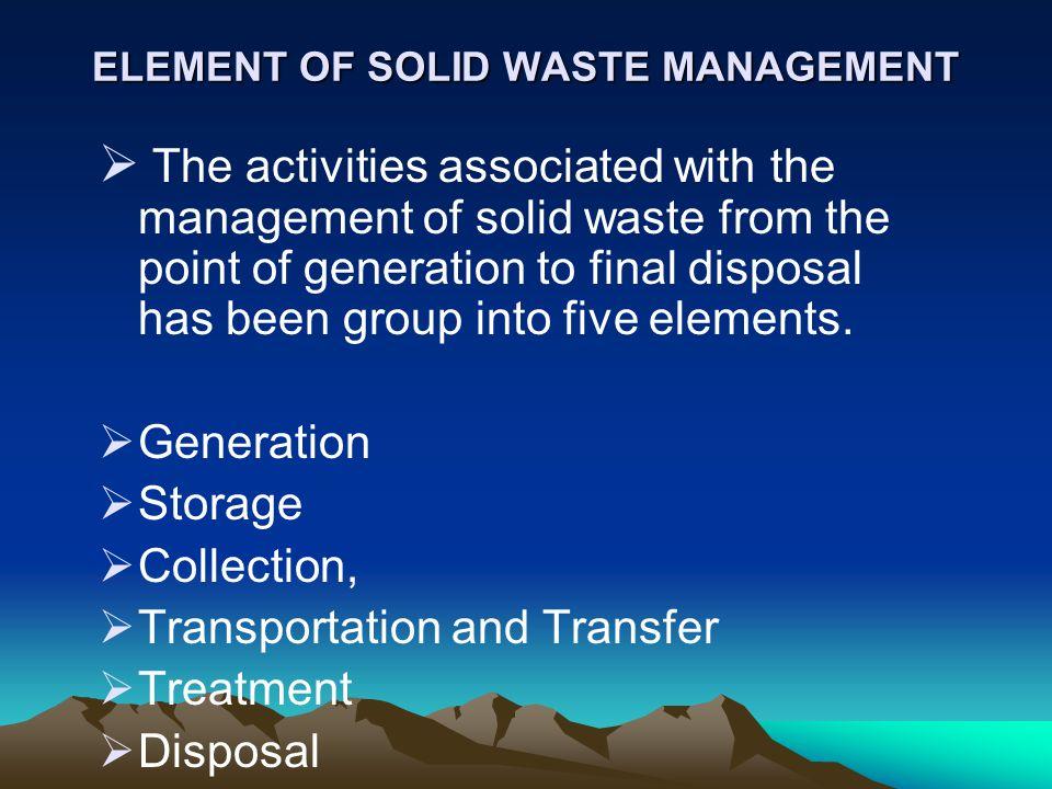 ELEMENT OF SOLID WASTE MANAGEMENT