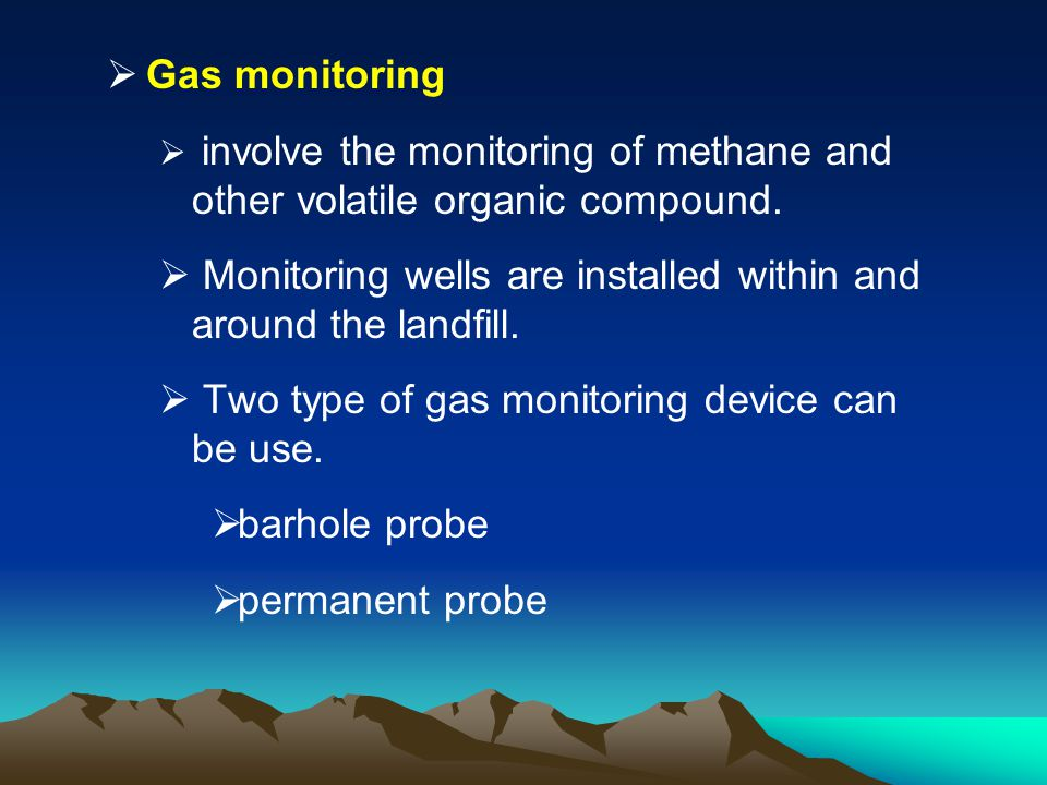 Monitoring wells are installed within and around the landfill.