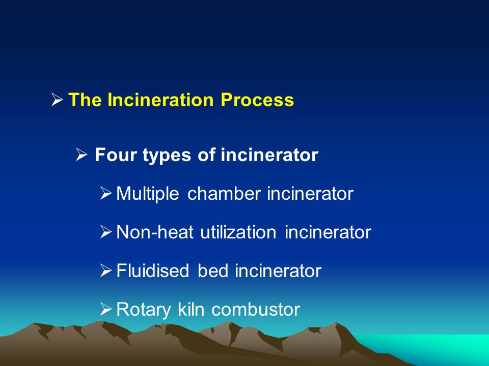 The Incineration Process