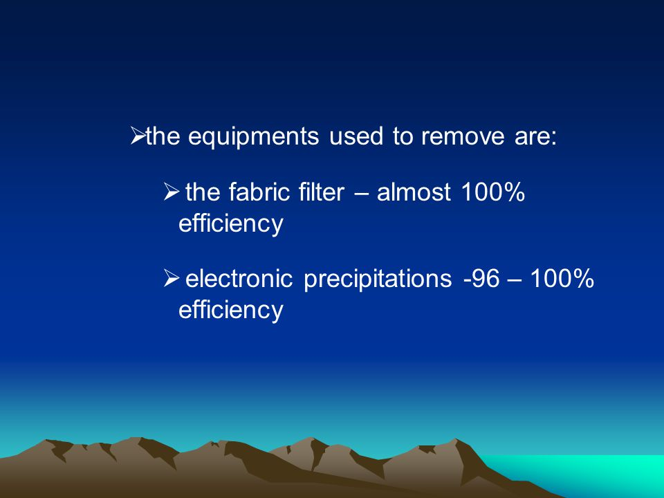 the equipments used to remove are: