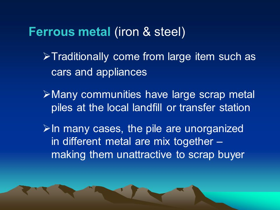 Ferrous metal (iron & steel)