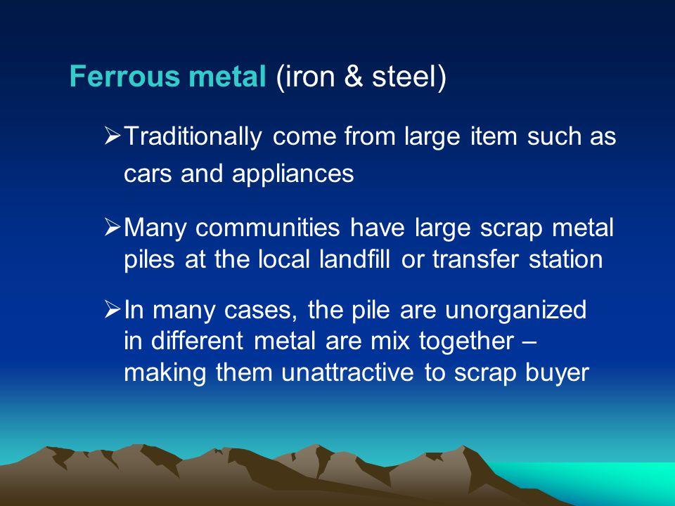Ferrous metal (iron & steel)