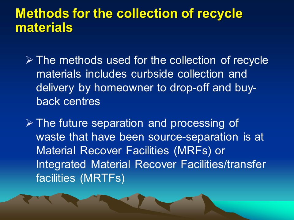 Methods for the collection of recycle materials