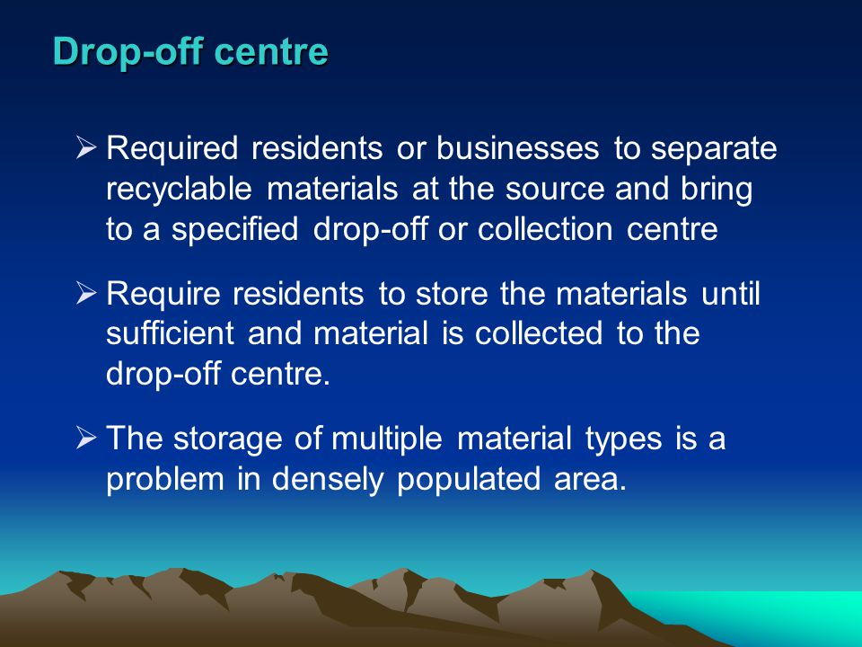 Drop-off centre
