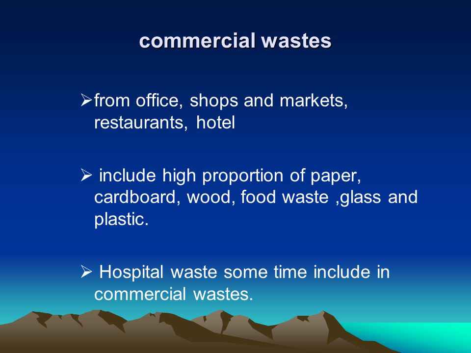commercial wastes from office, shops and markets, restaurants, hotel