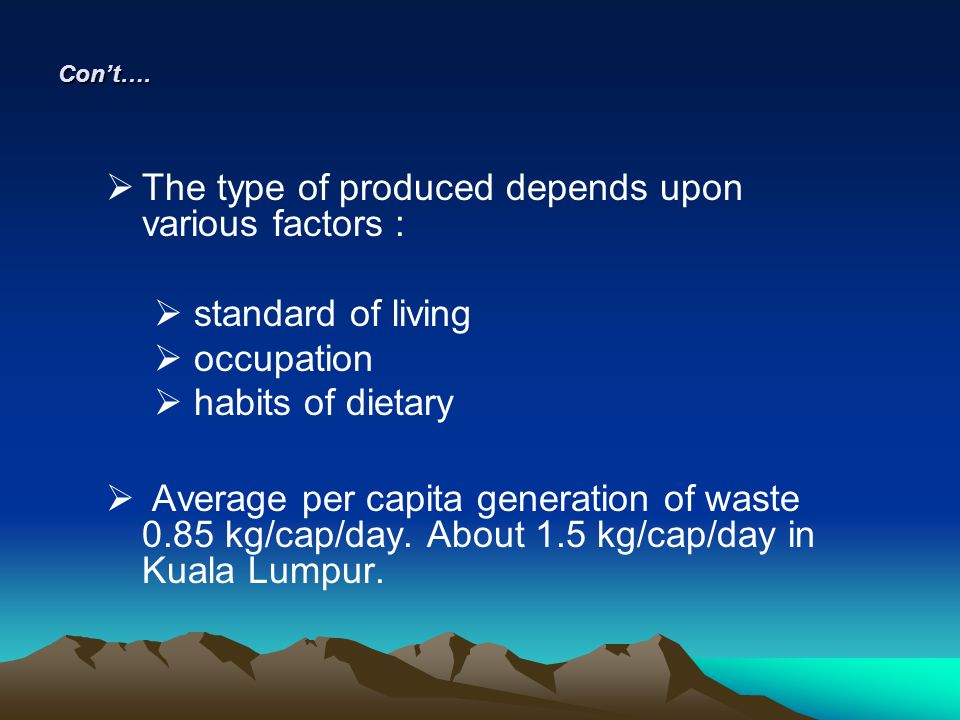 The type of produced depends upon various factors :
