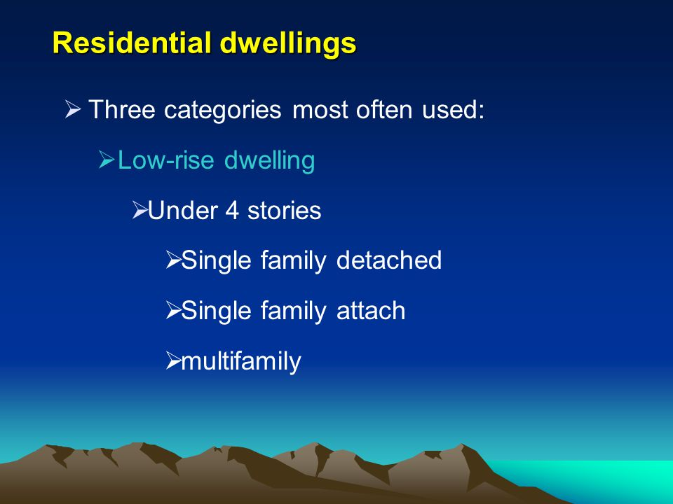 Residential dwellings