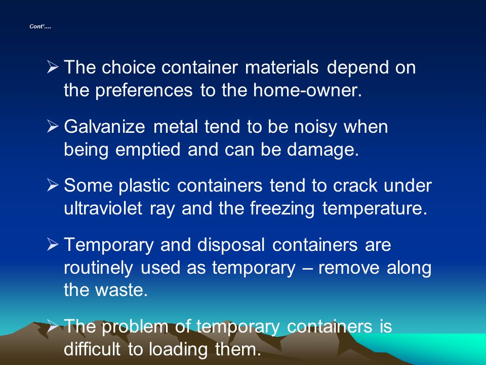 Galvanize metal tend to be noisy when being emptied and can be damage.