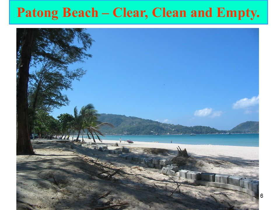 Patong Beach – Clear, Clean and Empty.