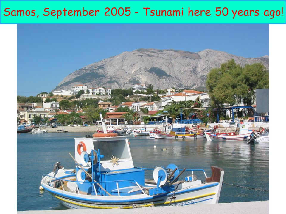 Samos, September 2005 - Tsunami here 50 years ago!