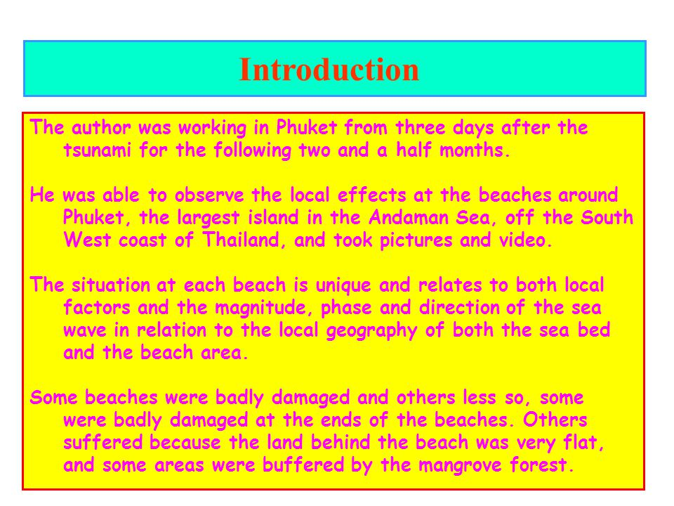 Introduction The author was working in Phuket from three days after the tsunami for the following two and a half months.