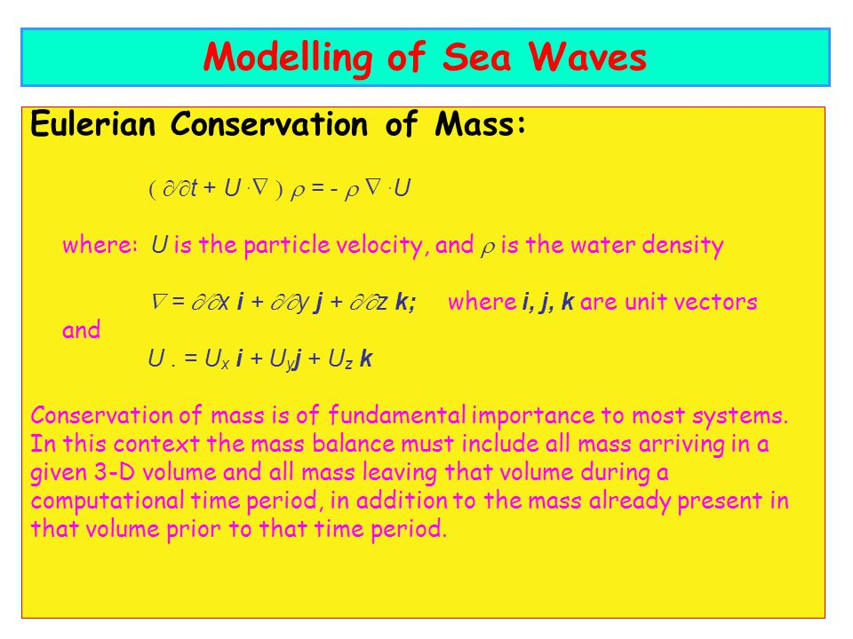 Modelling of Sea Waves Eulerian Conservation of Mass: