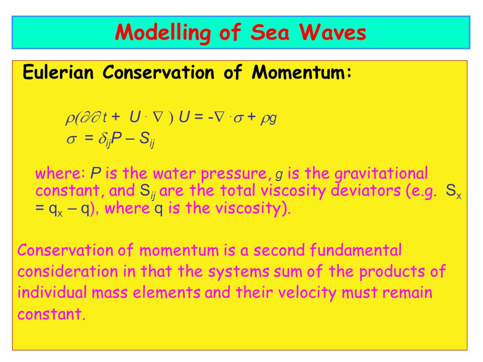 Modelling of Sea Waves Eulerian Conservation of Momentum: