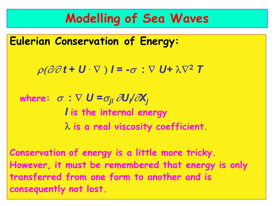 Modelling of Sea Waves Eulerian Conservation of Energy: