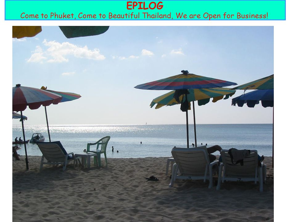 Come to Phuket, Come to Beautiful Thailand, We are Open for Business!