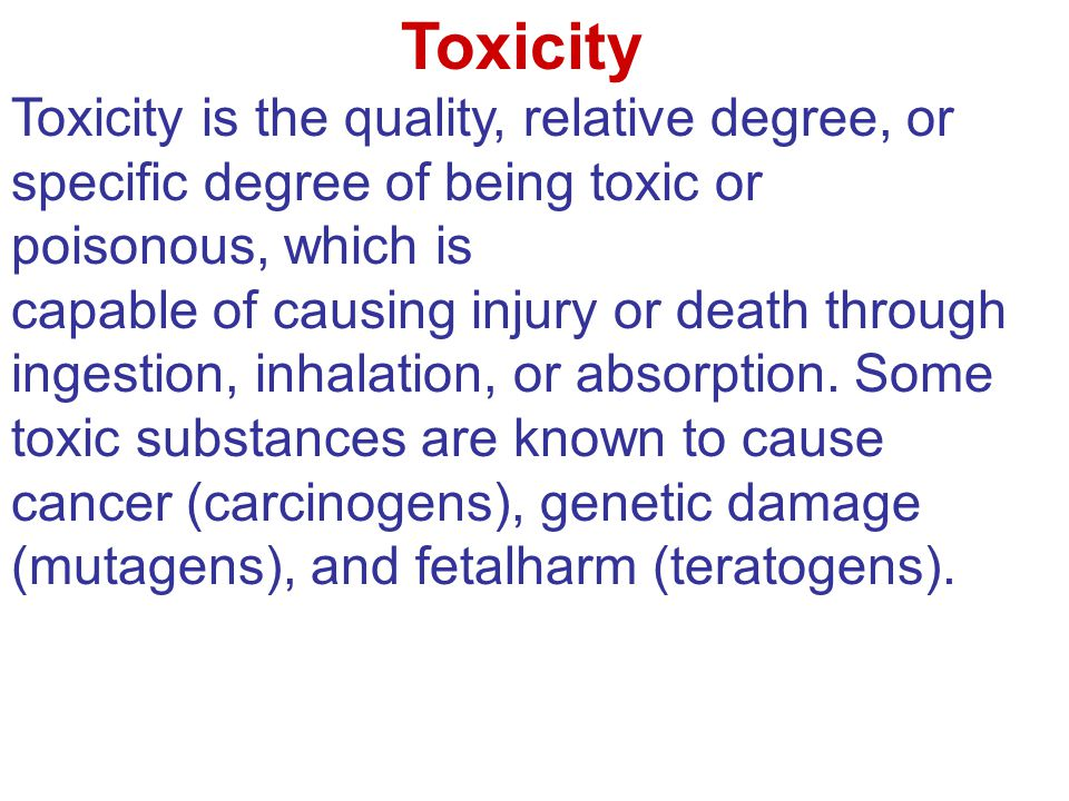 Toxicity Toxicity is the quality, relative degree, or specific degree of being toxic or poisonous, which is.