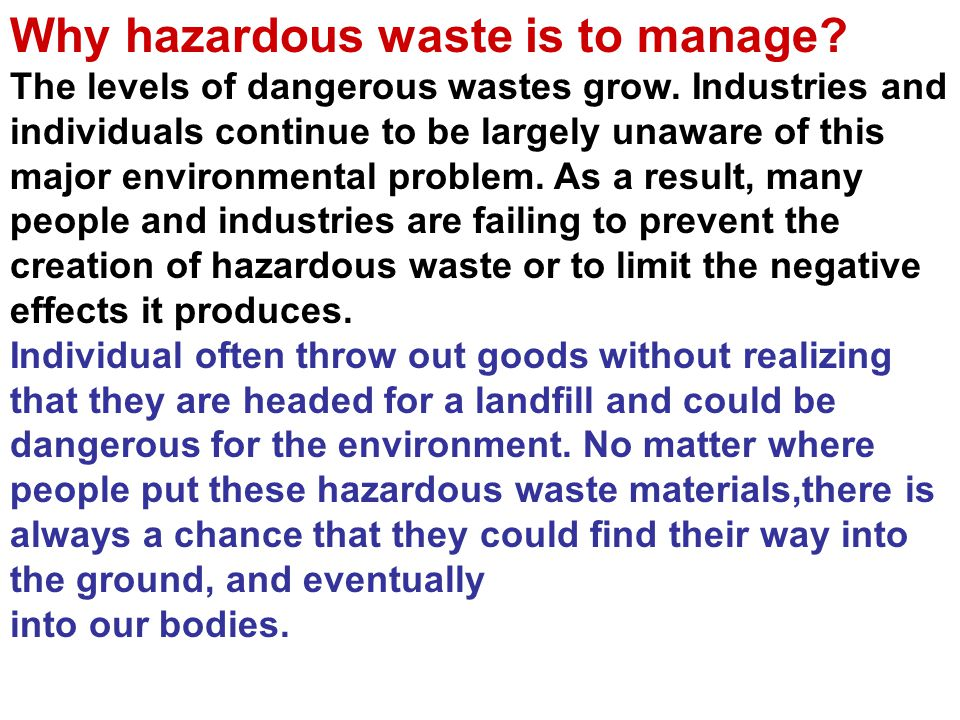 Why hazardous waste is to manage